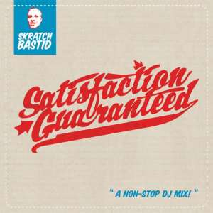 00-skratch_bastid-satisfaction_guaranteed
